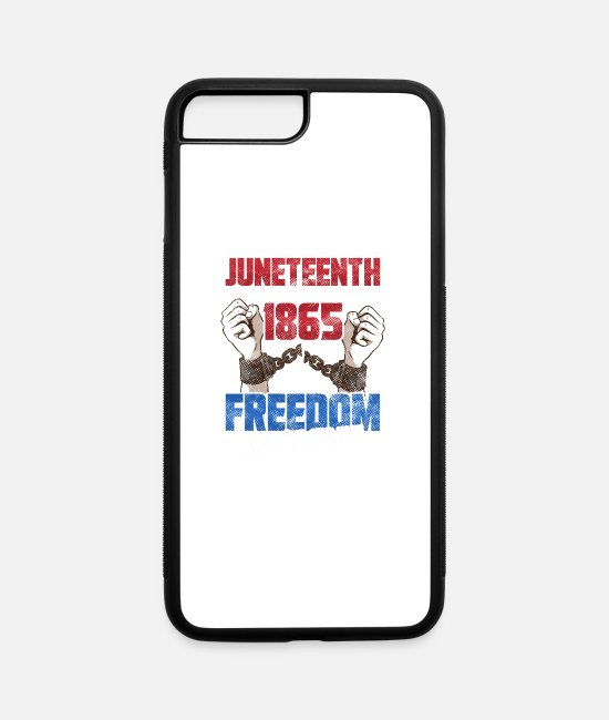 Slavery iPhone Cases - Juneteenth Chains Broke Since Freedom Aint Free - iPhone 7 & 8 Plus Case white/black