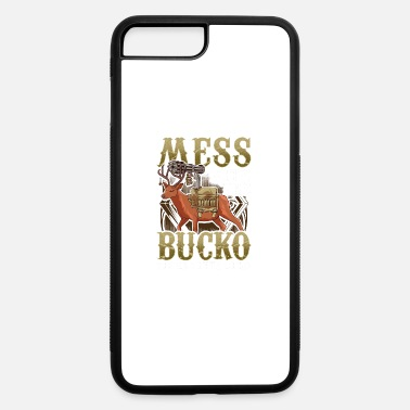 Mess With Bucko - iPhone 7 & 8 Plus Case