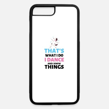 Dance Quote Funny Dancing Quote - Dog Dancing - Dog, Funny Dog - iPhone 7 & 8 Plus Case