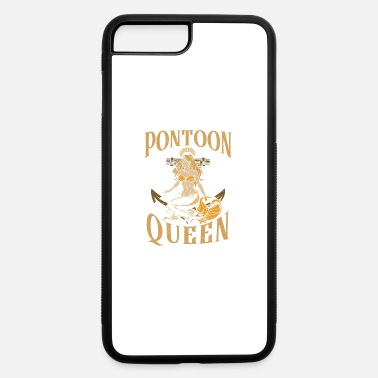 Pontoon Queen Funny Boating - iPhone 7 & 8 Plus Case