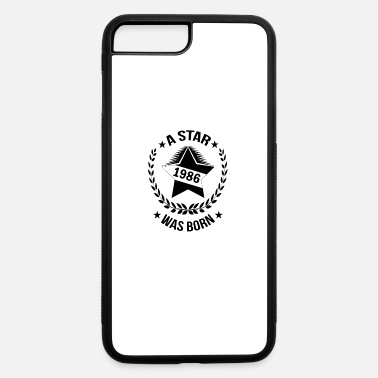 Born In 1986 1986 A star was born - iPhone 7 & 8 Plus Case
