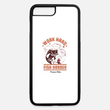 Happy Fisherman Work Hard Fish Harder - iPhone 7 & 8 Plus Case