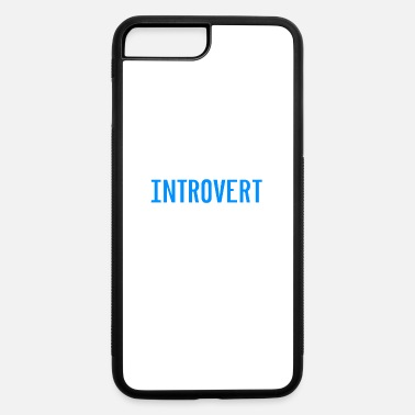 Introvert Quote Introvert-no conversation - iPhone 7 & 8 Plus Case