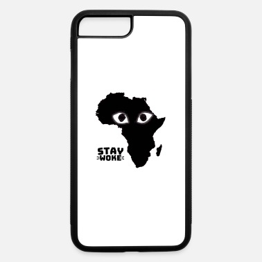 Stay Woke - iPhone 7 & 8 Plus Case