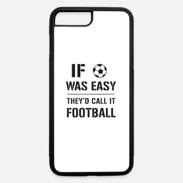 Easy if was easy - iPhone 7 & 8 Plus Case
