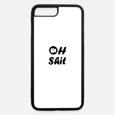 Oh shit - iPhone 7 & 8 Plus Case