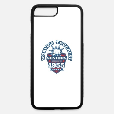 Established World's Toughest Seniors Are Born in 1955 - iPhone 7 & 8 Plus Case