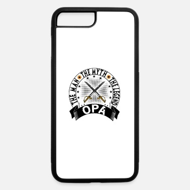 Opa The Man The Myth The Legend OPA THE MAN THE MYTH THE LEGEND - iPhone 7 & 8 Plus Case