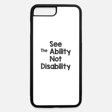 Disabled ABILITY-NOT-DISABILITY - iPhone 7 & 8 Plus Case