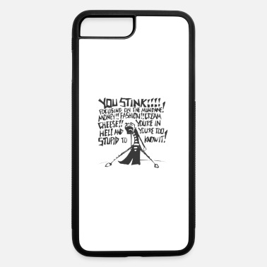 you stink - iPhone 7 & 8 Plus Case