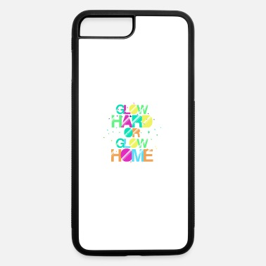 Glow Glow Hard or Glow Home - iPhone 7 & 8 Plus Case
