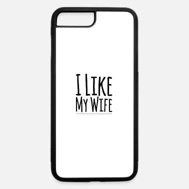 Wif I Like My Wif- limited edition - iPhone 7 & 8 Plus Case