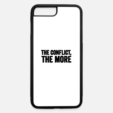Conflict The conflict the more - iPhone 7 & 8 Plus Case