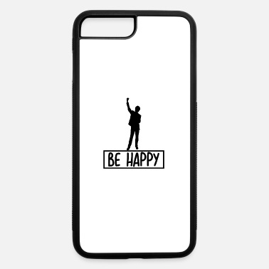 Happiness Be happy happy human - iPhone 7 & 8 Plus Case