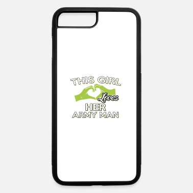 Army Man THIS GIRLS LOVES HER ARMY MAN - iPhone 7 & 8 Plus Case