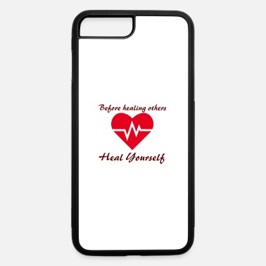 Healing Before healing others, heal yourself - iPhone 7 & 8 Plus Case