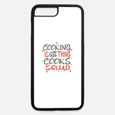 Cookery Cooking Is My Thing Cooks Squad - iPhone 7 & 8 Plus Case