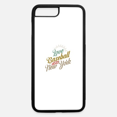 Baseball Bat Love Baseball And New York - iPhone 7 & 8 Plus Case