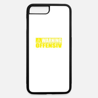 Offensive WARNING OFFENSIVE - iPhone 7 & 8 Plus Case