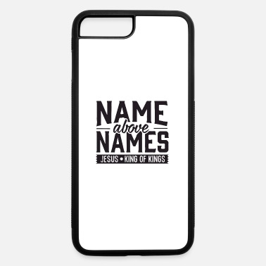 Name name above names - iPhone 7 & 8 Plus Case