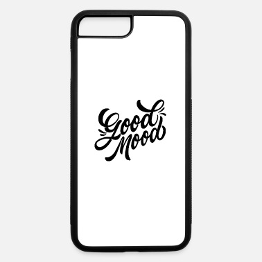 Good Mood good mood - iPhone 7 & 8 Plus Case