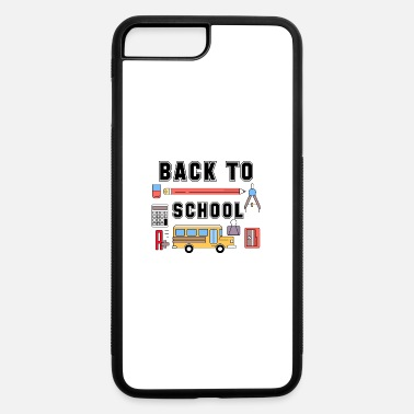Back To School Back to School - iPhone 7 & 8 Plus Case
