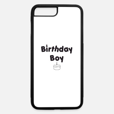birthday boy new - iPhone 7 & 8 Plus Case