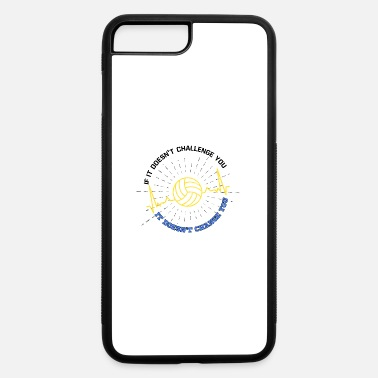 Volleyball Sayings volleyball saying hobby motivation - iPhone 7 & 8 Plus Case