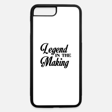 Making legend in the making - iPhone 7 & 8 Plus Case