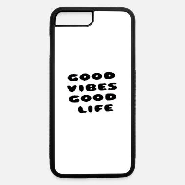 Good Life good vibes good life - iPhone 7 & 8 Plus Case