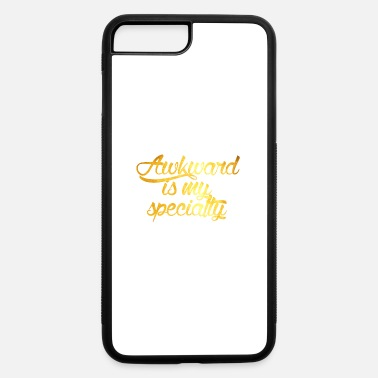 Specialty Awkward Is My Specialty - iPhone 7 & 8 Plus Case
