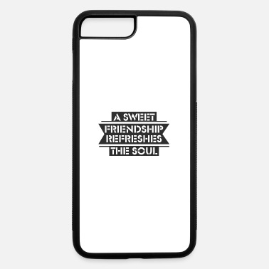 Refreshment A sweet friendship refreshes the soul - iPhone 7 Plus/8 Plus Rubber Case