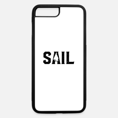 Sailing Boat Sail Boat - iPhone 7 & 8 Plus Case