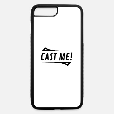 Casting cast me - iPhone 7 & 8 Plus Case