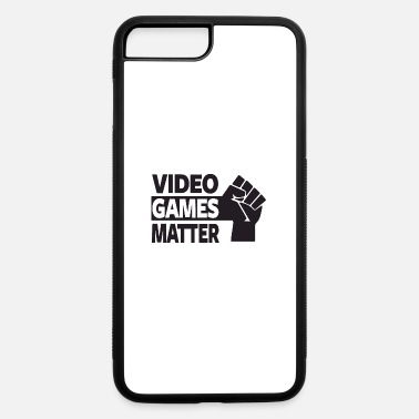 Games video games matter - iPhone 7 & 8 Plus Case
