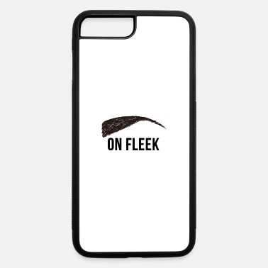 Eyebrows EYEBROW ON FLEEK - iPhone 7 & 8 Plus Case
