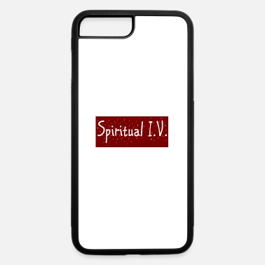 Spirituality Spiritual I.V. - iPhone 7 & 8 Plus Case