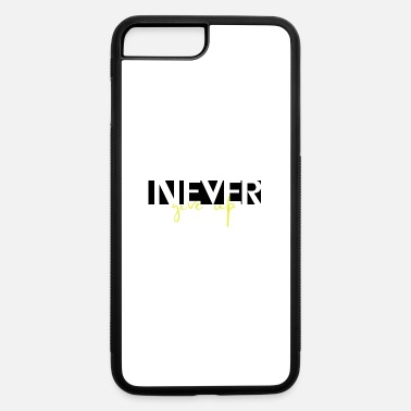 never give up - iPhone 7 & 8 Plus Case