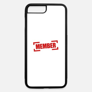 Member Member - iPhone 7 & 8 Plus Case