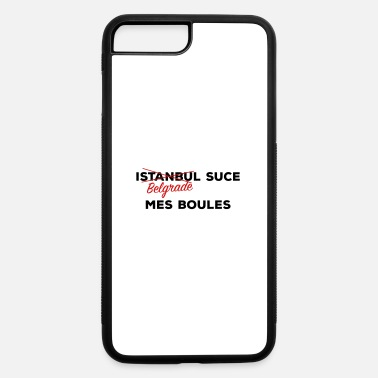 Belgrade Istanbul Belgrade - iPhone 7 & 8 Plus Case