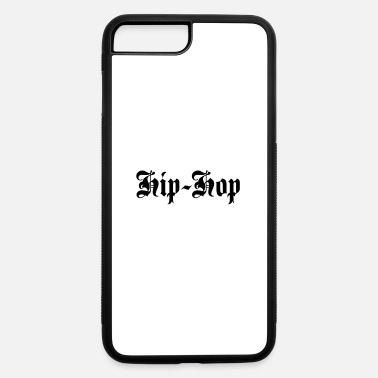 Hip Hop Hip-Hop - iPhone 7 & 8 Plus Case