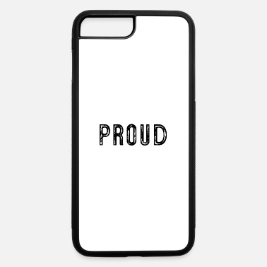 Proud Proud - iPhone 7 Plus/8 Plus Rubber Case
