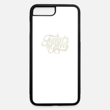 Greed Fueld by greed - iPhone 7 & 8 Plus Case