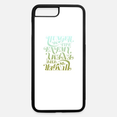 Hunger Hunger is the enemy - iPhone 7 & 8 Plus Case