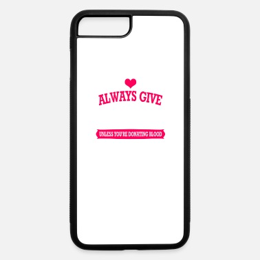Blood Donor Blood Donor - iPhone 7 & 8 Plus Case