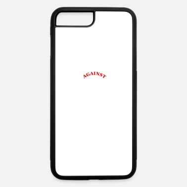 Against against patch - iPhone 7 & 8 Plus Case