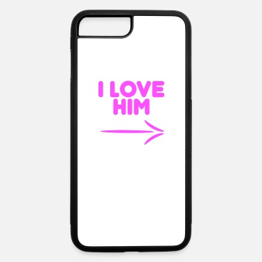 Best Him I Love Him - iPhone 7 & 8 Plus Case