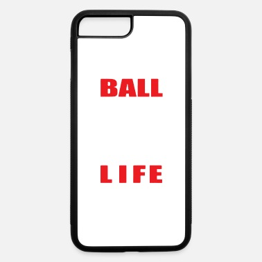 Ball Sport BALL IS LIFE FUNNY SPORTS - iPhone 7 Plus/8 Plus Rubber Case