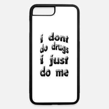 Drug I Don t Do Drugs Tie Dye - iPhone 7 & 8 Plus Case