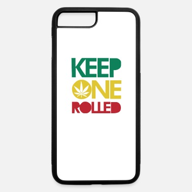 Keep On Rolling Keep ONE Rolled - iPhone 7 & 8 Plus Case